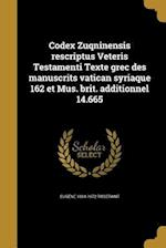 Codex Zuqninensis Rescriptus Veteris Testamenti Texte Grec Des Manuscrits Vatican Syriaque 162 Et Mus. Brit. Additionnel 14.665 af Eugene 1884-1972 Tisserant