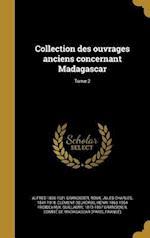 Collection Des Ouvrages Anciens Concernant Madagascar; Tome 2 af Alfred 1836-1921 Grandidier, Clement Delhorbe