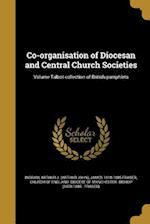 Co-Organisation of Diocesan and Central Church Societies; Volume Talbot Collection of British Pamphlets af James 1818-1885 Fraser