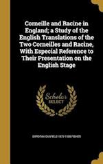 Corneille and Racine in England; A Study of the English Translations of the Two Corneilles and Racine, with Especial Reference to Their Presentation o af Dorothy Canfield 1879-1958 Fisher