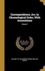 Correspondence. Arr. in Chronological Order, with Annotations; Volume 1 af Thomas 1859-1936 Wright, William 1731-1800 Cowper