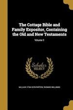 The Cottage Bible and Family Expositor, Containing the Old and New Testaments; Volume 1 af Thomas Williams, William 1798-1879 Patton
