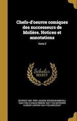 Chefs-D'Oeuvre Comiques Des Successeurs de Moliere. Notices Et Annotations; Tome 2 af Charles Riviere 1657-1724 Dufresny, Georges 1887- Roth