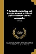 A Critical Commentary and Paraphrase on the Old and New Testament and the Apocrypha; Volume 6 af John Rogers 1782-1861 Pitman, Moses 1680-1752 Lowman, Richard 1700-1756 Arnald