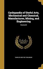 Cyclopaedia of Useful Arts, Mechanical and Chemical, Manufactures, Mining, and Engineering; Volume 01 af Charles 1808-1897 Tomlinson