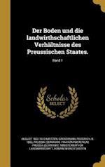 Der Boden Und Die Landwirthschaftlichen Verhaltnisse Des Preussischen Staates.; Band 1 af August 1822-1910 Meitzen