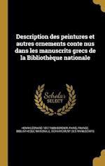 Description Des Peintures Et Autres Ornements Conte Nus Dans Les Manuscrits Grecs de La Bibliotheque Nationale af Henri Leonard 1817-1888 Bordier