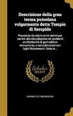 Descrizione Della Gran Terma Puteolana Volgarmente Detta Tempio Di Serapide af Antonio 1772-1850 Niccolini