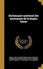 Dictionnaire Universel Des Synonymes de La Langue Franse af Gabriel 1677-1748 Girard, Nicolas 1677-1748 Beauz