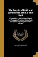 The Doctrin of Faith and Justification Set in a True Light. af John 1637-1716 Edwards