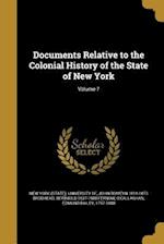 Documents Relative to the Colonial History of the State of New York; Volume 7 af Berthold 1837-1908 Fernow, John Romeyn 1814-1873 Brodhead
