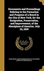 Documents and Proceedings Relating to the Formation and Progress of a Board in the City of New York, for the Emigration, Preservation, and Improvement af Thomas Loraine 1785-1859 McKenney