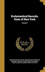 Ecclesiastical Records, State of New York; Volume 1 af Hugh 1856-1916 Hastings, Edward Tanjore 1834-1914 Corwin