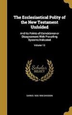 The Ecclesiastical Polity of the New Testament Unfolded af Samuel 1806-1898 Davidson