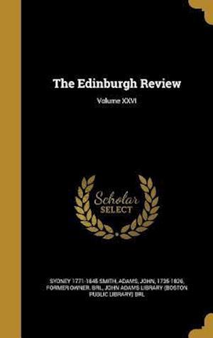 Bog, hardback The Edinburgh Review; Volume XXVI af Sydney 1771-1845 Smith