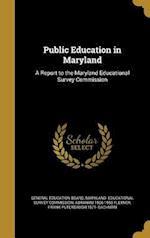 Public Education in Maryland af Abraham 1866-1959 Flexner