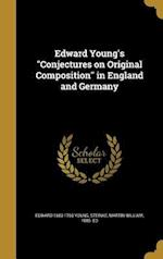 Edward Young's Conjectures on Original Composition in England and Germany