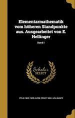 Elementarmathematik Vom Hoheren Standpunkte Aus. Ausgearbeitet Von E. Hellinger; Band 1 af Felix 1849-1925 Klein, Ernst 1883- Hellinger