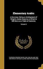 Elementary Arabic af William 1830-1889 Wright, Reynold Alleyne 1868-1945 Nicholson