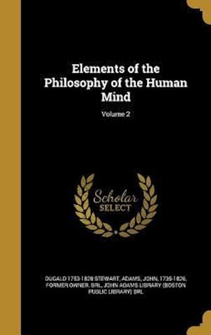 Bog, hardback Elements of the Philosophy of the Human Mind; Volume 2 af Dugald 1753-1828 Stewart