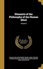 Elements of the Philosophy of the Human Mind; Volume 2