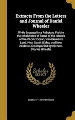 Extracts from the Letters and Journal of Daniel Wheeler af Daniel 1771-1840 Wheeler