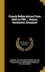 French Belles-Lettres from 1640 to 1780 ... Humor, Sentiment, Romance af Monsieur 1610-1660 Scarron, Prosper 1803-1870 Merimee