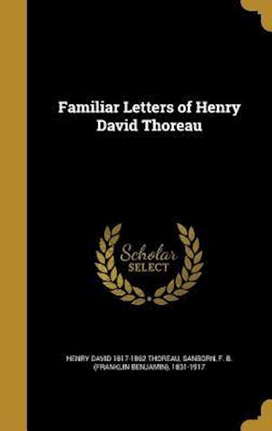 Bog, hardback Familiar Letters of Henry David Thoreau af Henry David 1817-1862 Thoreau