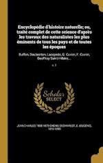 Encyclopedie D'Histoire Naturelle; Ou, Traite Complet de Cette Science D'Apres Les Travaux Des Naturalistes Les Plus Eminents de Tous Les Pays Et de T af Jean Charles 1808-1879 Chenu