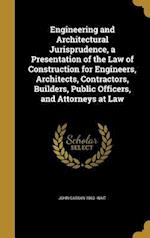 Engineering and Architectural Jurisprudence, a Presentation of the Law of Construction for Engineers, Architects, Contractors, Builders, Public Office af John Cassan 1860- Wait