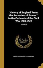 History of England from the Accession of James I. to the Outbreak of the Civil War 1603-1642; Volume 9 af Samuel Rawson 1829-1902 Gardiner