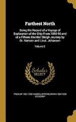 Farthest North af Otto Neumann 1854-1930 Sverdrup, Fridtjof 1861-1930 Nansen