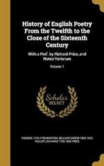 History of English Poetry from the Twelfth to the Close of the Sixteenth Century af Richard 1790-1833 Price, William Carew 1834-1913 Hazlitt, Thomas 1728-1790 Warton