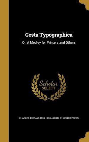 Bog, hardback Gesta Typographica af Charles Thomas 1853-1933 Jacobi