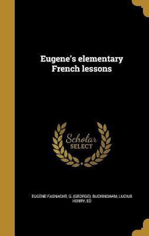 Bog, hardback Eugene's Elementary French Lessons