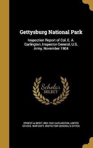 Bog, hardback Gettysburg National Park af Ernest Albert 1853-1934 Garlington