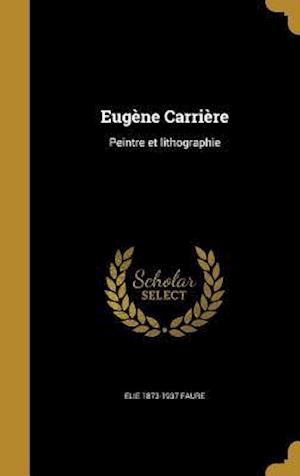 Bog, hardback Eugene Carriere af Elie 1873-1937 Faure