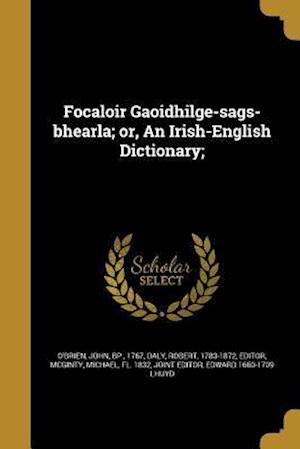 Bog, paperback Focaloir Gaoidhilge-Sags-Bhearla; Or, an Irish-English Dictionary;