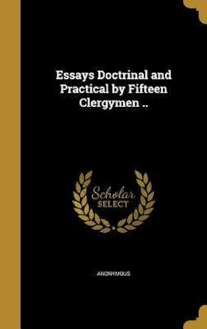 Bog, hardback Essays Doctrinal and Practical by Fifteen Clergymen ..