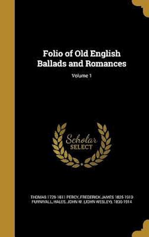 Bog, hardback Folio of Old English Ballads and Romances; Volume 1 af Thomas 1729-1811 Percy, Frederick James 1825-1910 Furnivall