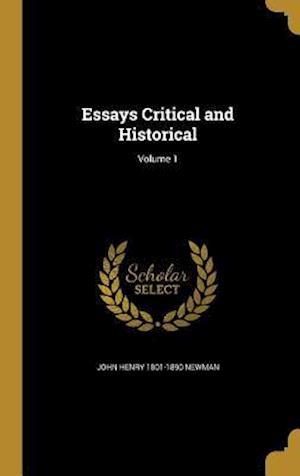 Bog, hardback Essays Critical and Historical; Volume 1 af John Henry 1801-1890 Newman