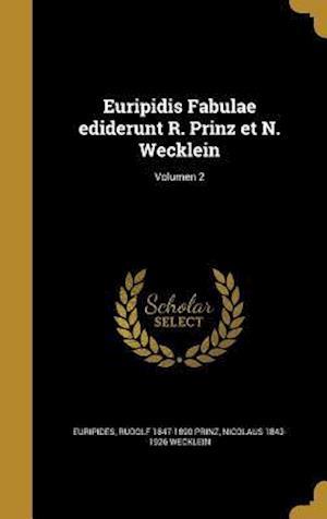 Bog, hardback Euripidis Fabulae Ediderunt R. Prinz Et N. Wecklein; Volumen 2 af Rudolf 1847-1890 Prinz, Nicolaus 1843-1926 Wecklein
