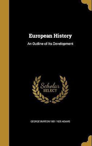 Bog, hardback European History af George Burton 1851-1925 Adams