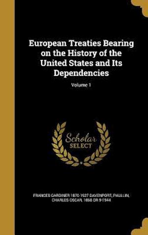 Bog, hardback European Treaties Bearing on the History of the United States and Its Dependencies; Volume 1 af Frances Gardiner 1870-1927 Davenport