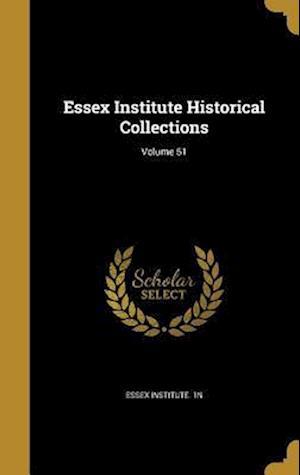 Bog, hardback Essex Institute Historical Collections; Volume 51