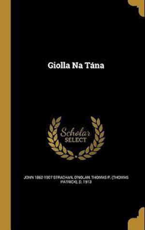 Bog, hardback Giolla Na Tana af John 1862-1907 Strachan