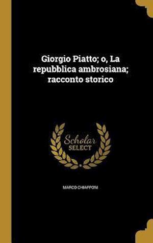 Bog, hardback Giorgio Piatto; O, La Repubblica Ambrosiana; Racconto Storico af Marco Chiapponi
