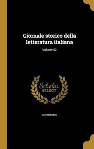 Bog, hardback Giornale Storico Della Letteratura Italiana; Volume 62