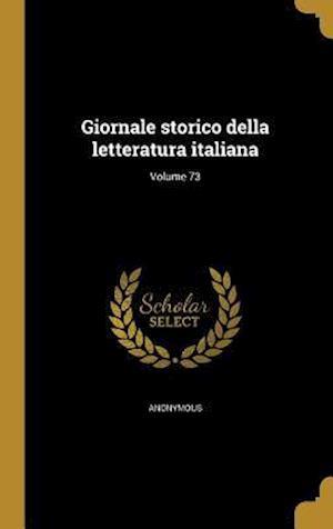 Bog, hardback Giornale Storico Della Letteratura Italiana; Volume 73