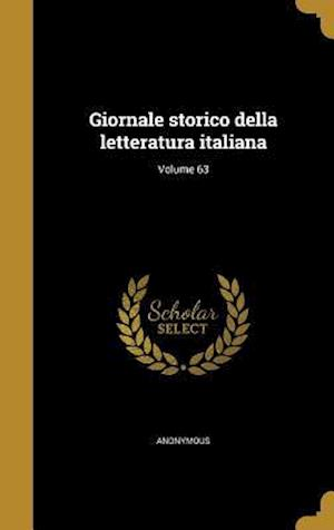 Bog, hardback Giornale Storico Della Letteratura Italiana; Volume 63